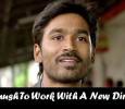 Dhanush To Join A New Director!