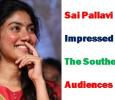 Sai Pallavi Impressed The Southern Audiences! Tamil News