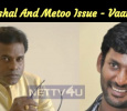 Vishal And Metoo Issue - Vaarahi Tamil News