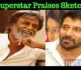 Rajini Watched Sketch! Praised The Film! Tamil News