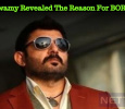 Arvind Swamy Revealed The Reason For The Delay!