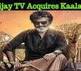 Vijay TV Acquires Kaala!