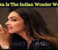 Deepika Is The Indian Wonder Woman? Hindi News