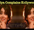 Shriya Complains Kollywood! Tamil News