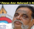 Shocking! Veteran Actor Ambareesh Is No More!