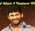 Vishal Adopts A Thanjavur Village! Tamil News