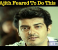 Ajith Shivered To Play This Role! Tamil News
