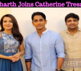 Siddharth Joins Catherine Tresa! Tamil News