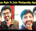 Mohan Raja To Join Thalapathy Again? Tamil News
