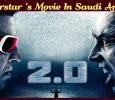 Superstar's Movie In Saudi Arabia! Tamil News