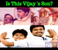 Is This Vijay's Son?