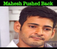 Mahesh Babu Is Pushed Back! Telugu News