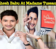 Mahesh Babu Gets A Place At Madame Tussauds!