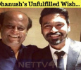Dhanush's Unfulfilled Wish… Will It Be Fulf..