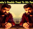 Simbu's Double Treat To His Fans!