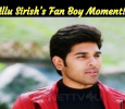 Allu Sirish's Fan Boy Moment!