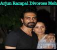 Arjun Rampal Divorces Mehr! Hindi News