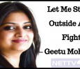 Let Me Stand Outside And Fight– Geetu Mohanda..