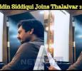 Nawazuddin Siddiqui Joins Thalaivar 165 Sets!