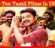 Top Ten Tamil Films In US! Tamil News