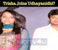Trisha Joins Udhayanidhi?