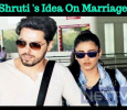 Shruti's Idea About Marriage! Tamil News