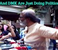 ADMK And DMK Are Just Doing Politics – Superstar Rajinikanth Tamil News