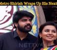 Metro Shirish Wraps Up His Next! Tamil News