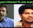Nayan's Director To Join Arya? Tamil News