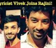 Lyricist Vivek Joins Rajini! Tamil News