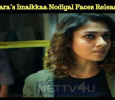 Nayanthara's Imaikkaa Nodigal Faces Some Issues In Release! Tamil News