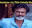 Thalaivar 165 Title Details Here!