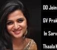 DD Joins GV Prakash In Sarvam Thaala Mayam!