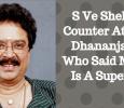 S Ve Shekher Counter Attacks Dhananjayan!