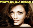 Aishwarya Rai To Star In A Remake Film!