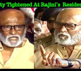 Security Tightened At Rajini's Poes Garden Residence! Tamil News