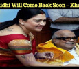 Karunanidhi Will Come Back Soon – Khushboo