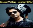 From Director To Hero - Journey Of SJ Surya