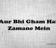 Aur Bhi Gham Hain Zamane Mein