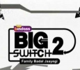 Big Switch Season 2
