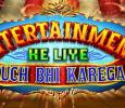 Entertainment Ke Liye Kuch Bhi Karega 1