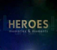 Heroes - Moments and Memories