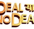 Deal Ya No Deal Hindi tv-serials on SONY ENTERTAINMENT