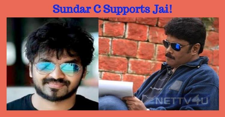 Sundar C Supports Jai! Tamil News