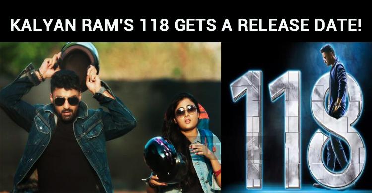 Kalyan Ram's 118 Gets A Release Date!