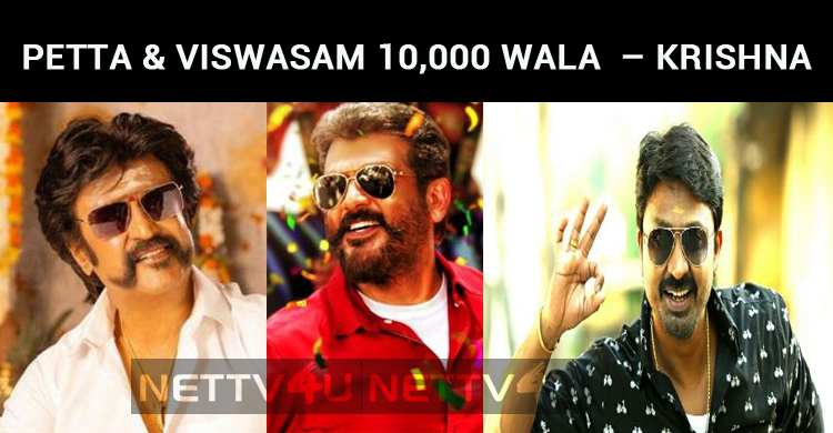 Petta And Viswasam Are 10,000 Wala Crackers – Krishna