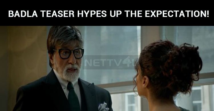 Badla Teaser Hypes Up The Expectation!