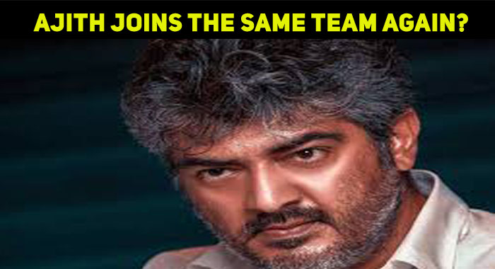 Thala Joins The Same Director – Producer Again?..