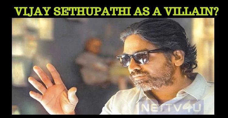 Will Vijay Sethupathi Play The Villain?