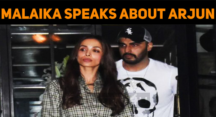 Malaika Arora Speaks About Her Relationship With Arjun Kapoor!